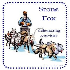 Stone Fox Activities: 20 pages of fun to keep your kids motivated while reading the novel. This book is about a Willy, who enters a dog sled race to win $500 to pay back taxes on his grandfather's farm.