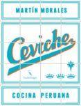 CEVICHE: COCINA PERUANA del autor MARTIN MORALES (ISBN 9783771600204). Comprar libro completo al MEJOR PRECIO nuevo o segunda mano, leer online la sinopsis o resumen, opiniones, críticas y comentarios.