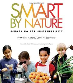 Smart by Nature: Schooling for Sustainability (Contemporary Issues (Watershed Media)): Michael K. Stone: 9780970950048: Amazon.com: Books