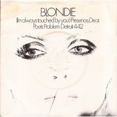 """7"""" 45RPM (I'm Always Touched By Your) Presence Dear/Poets Problem/Detroit by Blondie from Chrysalis (CHS 2217)"""