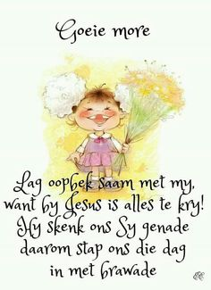 Lag oopbek saam met my want by Jesus is alles te kry! Morning Wishes Quotes, Good Morning Wishes, Good Morning Quotes, My Children Quotes, Quotes For Kids, Wish Quotes, Funny Quotes, Best Birthday Wishes Quotes, Natural Life Quotes