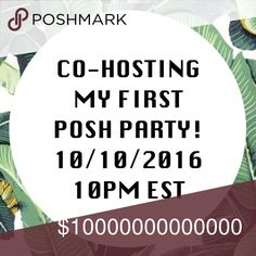 Posh Party❣️ I'm co-hosting my first Posh party on 10/10 at 10:00pm est! Please tag you & your friends so I can take a look! :D ***Poshmark compliant closets only please!*** Other