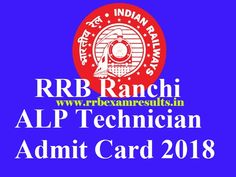 RRB Ranchi ALP Technician Admit Card 2018 Download, rrbranchi.gov.in Group  C Exam Date, RRB Ranchi Group III Hall Ticket, Ranchi RRB Assistant Loco  Pilot ...