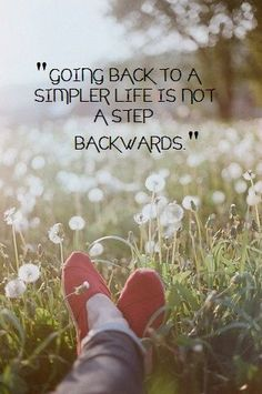 Going back to a simpler life is not a step backwards.