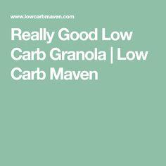 Really Good Low Carb Granola | Low Carb Maven