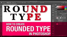 How to create rounded type in Photoshop Photoshop Text Effects, Type, Create