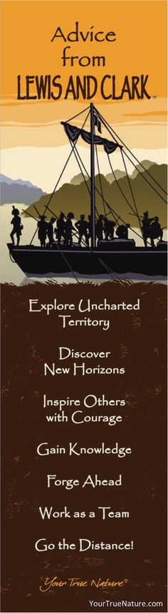 """""""Explore Uncharted Territory."""" Lewis and Clark growth advice. Your True Nature"""