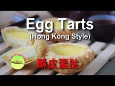 How to make Chinese Egg Tarts- recipe, video and complete guide