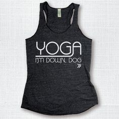 Top Seller YOGA I'm Down Dog Funny Yoga Tank in by everfitte