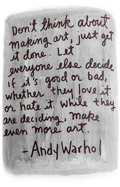 Inspirational Quotes To Get You Through The Week While I have mixed feelings in regards to Andy Warhol this is one of my favorite quotes.While I have mixed feelings in regards to Andy Warhol this is one of my favorite quotes. The Words, Cool Words, Great Quotes, Me Quotes, Inspirational Quotes, Quotes On Walls, Wisdom Quotes, Motivational Quotes, Artist Quotes
