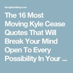 The 16 Most Moving Kyle Cease Quotes That Will Break Your Mind Open To Every Possibility In Your Life | Thought Catalog