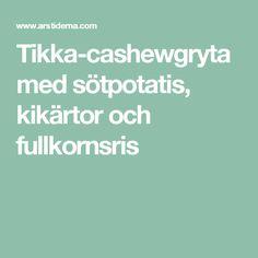 Tikka-cashewgryta med sötpotatis, kikärtor och fullkornsris