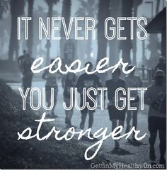 It never gets easier. You just get stronger. #fitnessquotes
