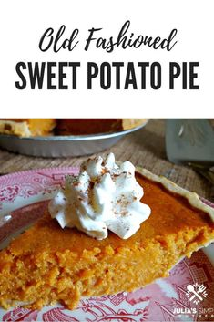 Old Fashioned Southern Sweet Potato Pie - Julia's Simply Southern Recipes - Dessert Homemade Sweet Potato Pie, Vegan Sweet Potato Pie, Sweet Potato Casserole, Sweet Potato Recipes, Southern Sweet Potato Pie, Sweet Potatoe Pie, Sweet Potato Pie Recipe Soul Food, Old Fashioned Sweet Potato Pie Recipe, Sweet Potato Pound Cake Recipe Southern Living