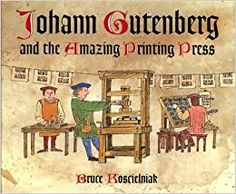 Johann Gutenberg and the Amazing Printing Press: Bruce Koscielniak ...  Amazon.com  Flip to back Flip to front