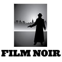 Lists of the Greatest Early and Classic Film Noir and the Greatest Modern Film Noir (Post-Noir or Neo-Noir).