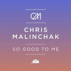 Download So Good To Me (Original Mix) by Chris Malinchak & Get 25% Off Your Next MP3 Purchase