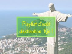 La playlist d'août destination Rio !