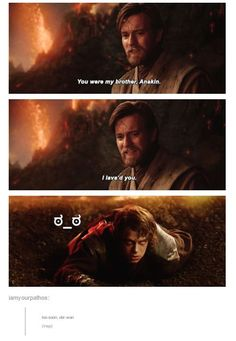 You were my brother, Anakin. I lava'd you.