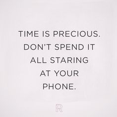 Live in the moment - not on your screen.   #QOTD