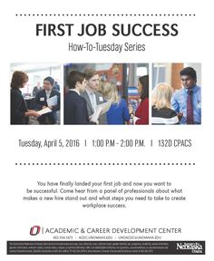 "The UNO Academic & Career Development Center is hosting ""First Job Success,"" which is a workshop focused on the steps you need to take to create workplace success. 4/5/16 1-2pm 132D CPACS"