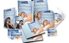 Erection By Command: How To Get Instant, Raging Hard Erection Anytime What To Use, How To Get, Foreplay, Natural Solutions, Cool Items, Pills, The Cure, Learning