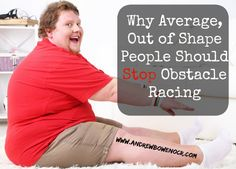 why average out of shape people should stop obstacle racing