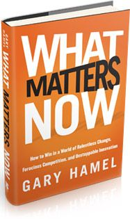 What Matters Now by Gary Hamel This book blew the doors open for me on how business needs to work today! Great read/ great thought provoking book!