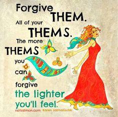 Forgive them. Live Laugh Love
