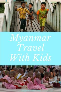 All the details you need to know if your kids can travel in Myanmar (or for anyone who wants to know about wifi availability and more).