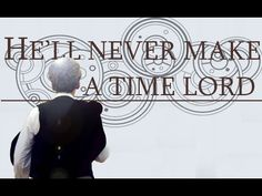 Doctor Who | He'll Never Make a Time Lord Time Lords, Doctor Who, Nerdy, Fangirl, Fire, Sayings, Videos, Fan Girl, Lyrics