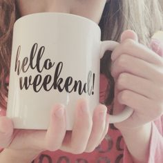 Hello Weekend Coffee Mug Calligraphy Mug Pretty by PrettyPlusPaper