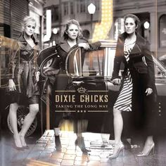 Dixie Chicks - I don't care what people think....free speech and the balls to say it. Go them!!