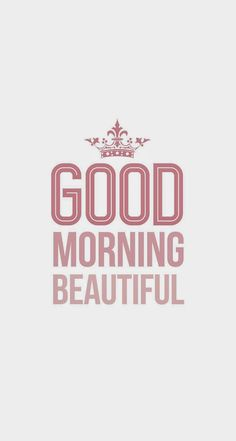 Good Morning Beautiful iPhone 6 Plus HD Wallpaper