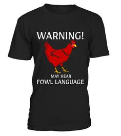 """# May Hear Fowl Language Funny Tshirt .  Special Offer, not available in shops      Comes in a variety of styles and colours      Buy yours now before it is too late!      Secured payment via Visa / Mastercard / Amex / PayPal      How to place an order            Choose the model from the drop-down menu      Click on """"Buy it now""""      Choose the size and the quantity      Add your delivery address and bank details      And that's it!      Tags: Our designs range from sarcasm, job…"""