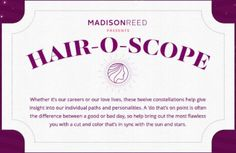 Madison Reed Hair-o-scope. What does your zodiac sign have to say about your hair? What do the stars have in store for your hair? #hair #zodiac #madisonreed