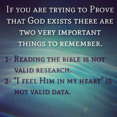 """If you're going to """"prove"""" your god(s) exist you have to remember two VERY IMPORTANT things...it's not that hard people."""