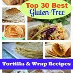 Top 30+ Best Gluten-Free Tortilla and Wrap Recipes