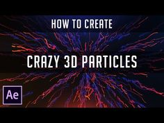 After Effects - Crazy 3D Paticles | Tutorial by Dope Motions™ - YouTube