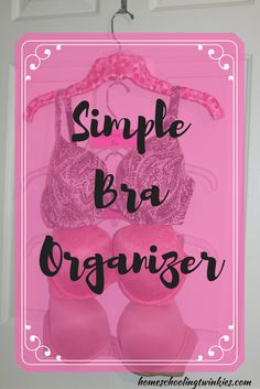 Simple bra organizer How I put together this bra organizer together using what I already had in my closet. Also, free tags for your organizer