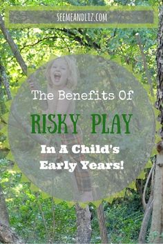 7 Benefits of risky play in a child's early years. Find out what risky play is and why it is an important part of childhood! #learningthroughplay #outdoors
