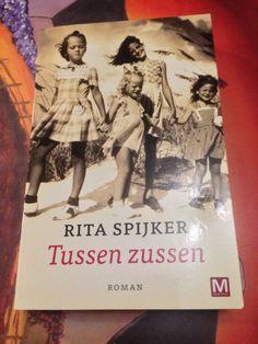Rita Spijker / Tussen zussen Friends Forever, My Books, Roman, Reading, Reading Books