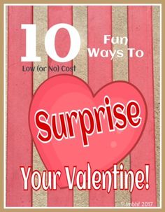 10 Ways to Surprise Your Valentine! | Love My Big Happy Family