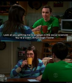 """You're a vixen, Amy Farrah Fowler!"""