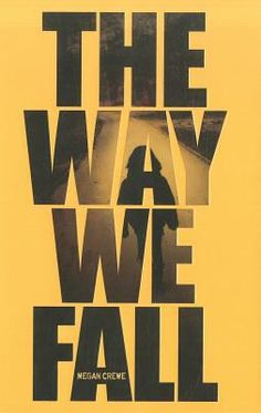"""""""The Way We Fall"""" by Megan Crewe (The Way We Fall series)"""