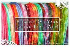 Uzume's Crafty Goodness: How to Dye Yarn With Kool-Aid Wool Yarn, Knitting Yarn, Wool Felt, Kool Aid Dye, Spinning Yarn, Penny Rugs, Felt Hearts, Creative Thinking, Printing On Fabric