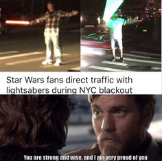Star Wars fans direct traffic With Iiohtsabers durino NYC blackout You strong amuse. Star Wars Witze, Star Wars Jokes, Life Is Beautiful Images, Prequel Memes, Funny Car Memes, Funny Humor, Top Funny, Funny Pictures, Funny Pics