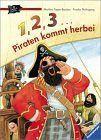 1, 2, 3... Piraten kommt herbei! von Frauke Nahrgang http://www.amazon.de/dp/3473333646/ref=cm_sw_r_pi_dp_LxV1wb04E0NR2