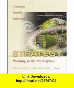 Strategy (9780071217798) Arthur Thompson , ISBN-10: 0071217797  , ISBN-13: 978-0071217798 ,  , tutorials , pdf , ebook , torrent , downloads , rapidshare , filesonic , hotfile , megaupload , fileserve