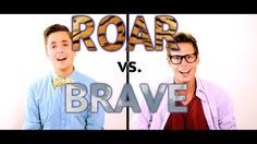 "This is so good!!! Especially towards the end...I've always thought that these two songs would make a great mash-up, now it's finally here!!! ""Roar"" vs. ""Brave"" - Nathan Parrett and Pip"